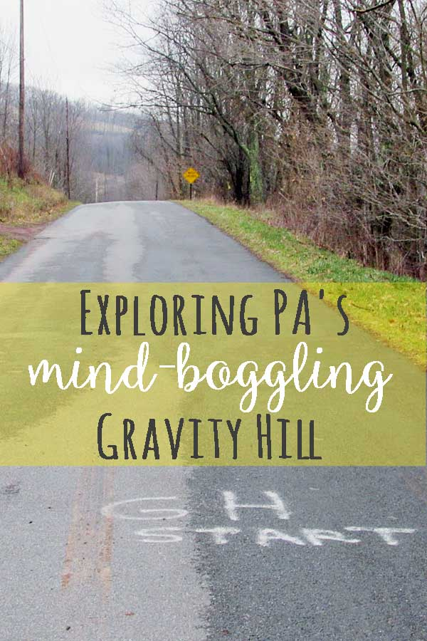 What is the mysterious Gravity Hill in Bedford County, Pennsylvania?
