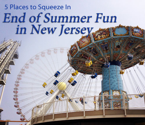 5 Places to Squeeze in End-of-Summer Fun in New Jersey