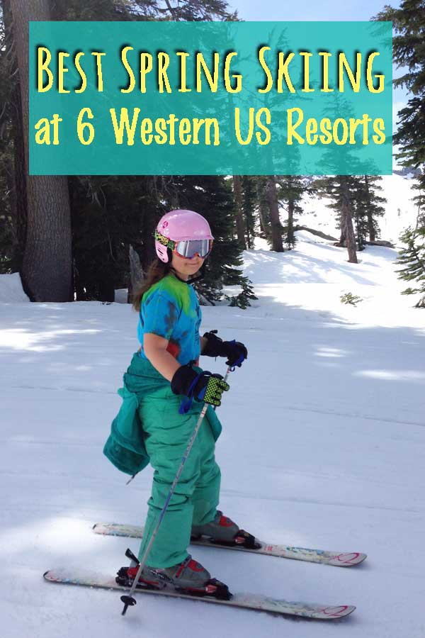 Best Spring Skiing at 6 Western US Ski Resorts!