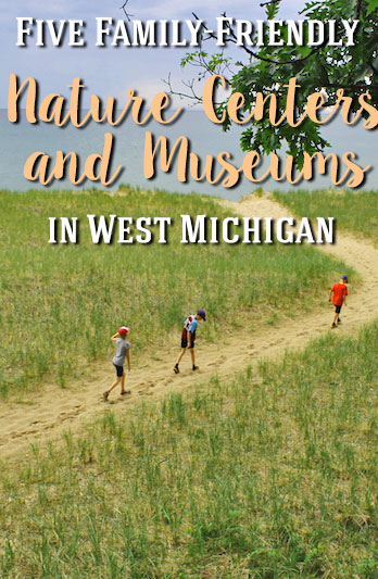 Five family-friendly nature centers and museums in West Michigan