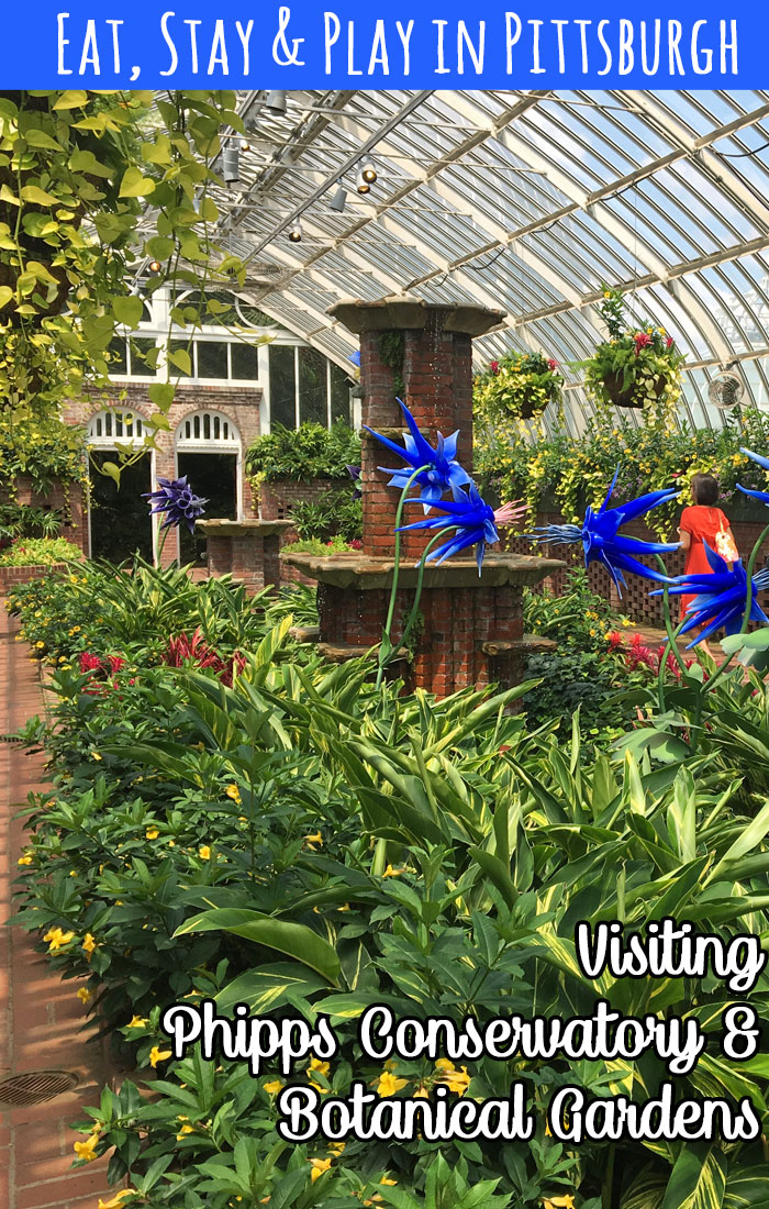Where to eat, play & stay in Pittsburgh and tips for visiting the Phipps Conservatory.