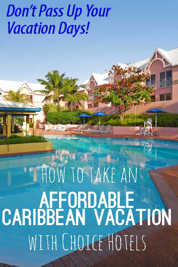 Choice Hotels can help you take an affordable Caribbean vacation.