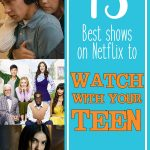 best shows to watch with your teens