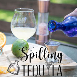 Spilling Tequila Cocktail Blog
